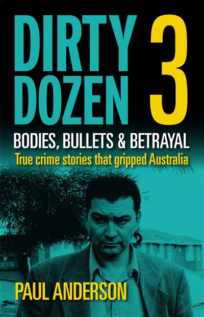 Dirty Dozen 3: Bodies, Bullets and Betrayal