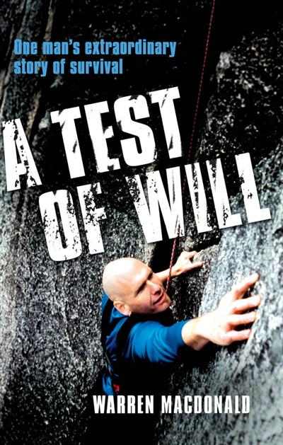 A Test of Will: One Man's Extraordinary Story of Survival EBook