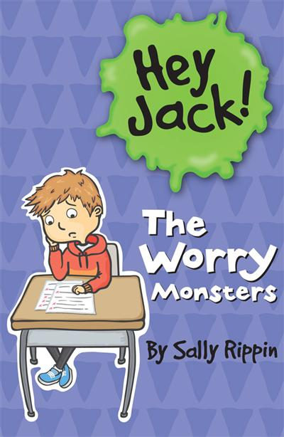 Hey Jack: The Worry Monsters