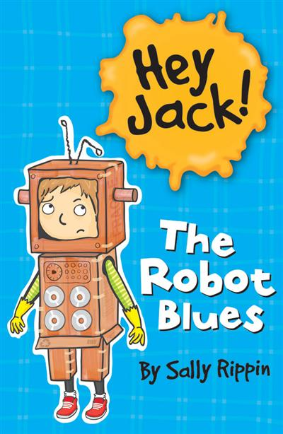 Hey Jack!:The Robot Blues