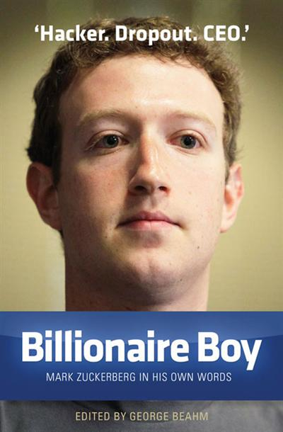Billionaire Boy: Mark Zuckerberg