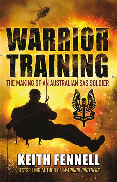 Warrior Training: The Making of an Australian SAS Soldier