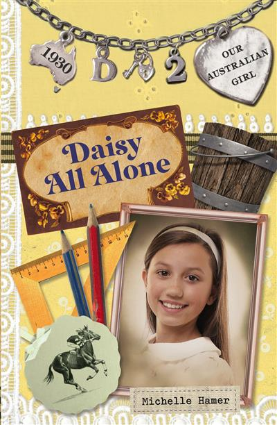 Our Australian Girl: Daisy All Alone (Book 2): Daisy All Alone (Book 2)