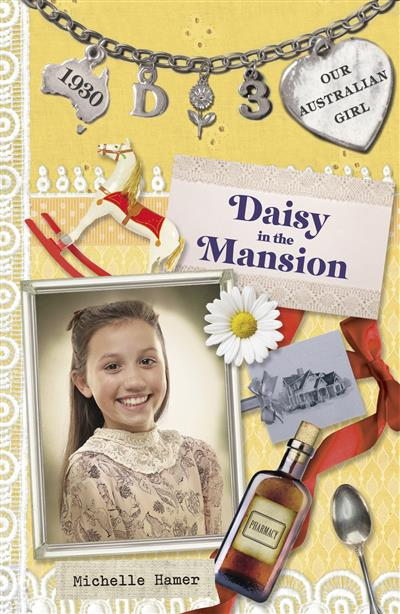 Our Australian Girl: Daisy in the Mansion (Book 3): Daisy in the Mansion (Book 3)