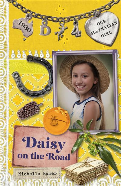 Our Australian Girl: Daisy on the Road (Book 4): Daisy on the Road (Book 4)