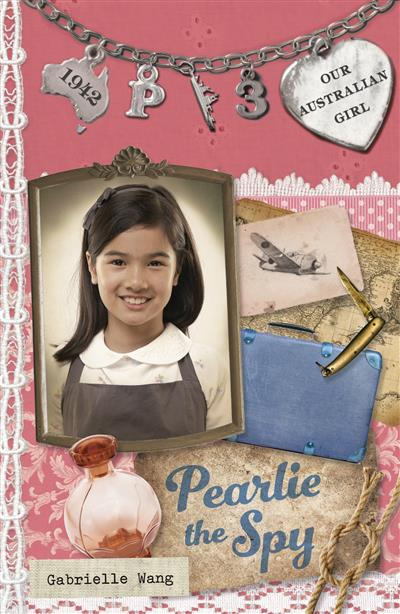 Our Australian Girl: Pearlie the Spy (Book 3): Pearlie the Spy (Book 3)