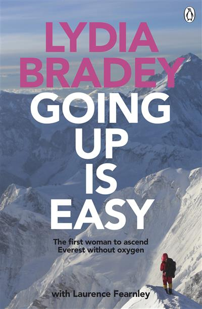 Lydia Bradey: Going Up Is Easy: Going Up is Easy