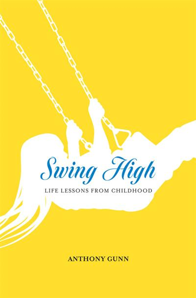 Swing High: Life Lessons From Childhood