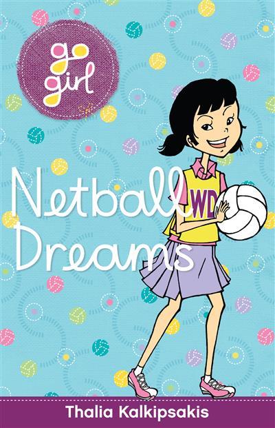 Netball Dreams - Go Girl