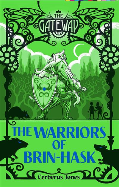 The Gateway: The Warriors of Brin-Hask