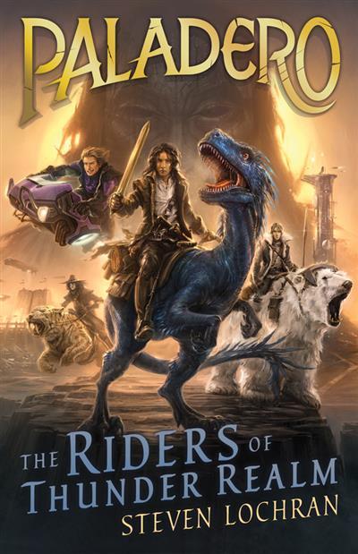 The Riders of Thunder Realm: Paladero Book 1