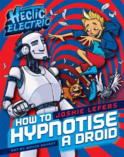 Hectic Electric: How To Hypnotise A Droid