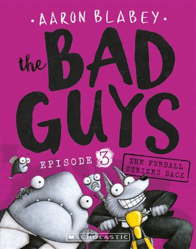 The Bad Guys #3 The Furball Strikes Back
