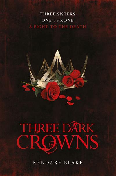 Three Dark Crowns: Three Dark Crowns Book 1