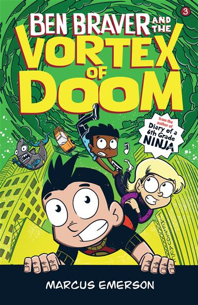 Ben Braver and the Vortex of Doom: The Super Life of Ben Braver 3