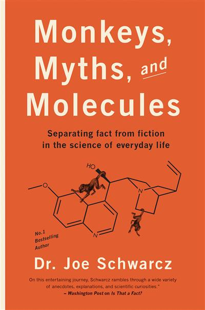 Monkeys, Myths, and Molecules: Separating Fact from Fiction in the Science of Everyday Life