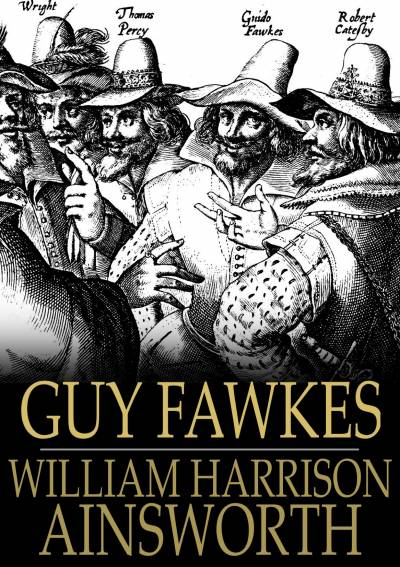 Guy Fawkes: The Gunpowder Treason