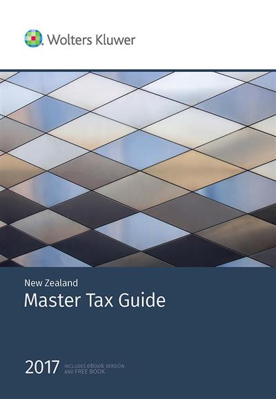 new zealand master tax guide 2017 cch rh cch wheelers co Wolters Kluwer Tax CCH Tax Updates