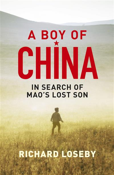 A Boy of China: In Search of Mao's Lost Son