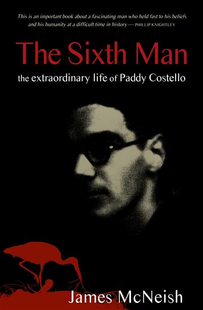 The Sixth Man: The Extraordinary Life of Paddy Costello