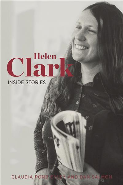 Helen Clark: Inside Stories