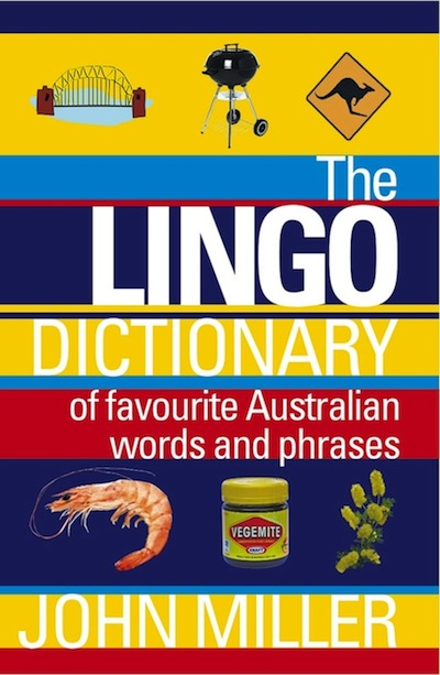 The Lingo Dictionary: Of favourite Australian words and phrases