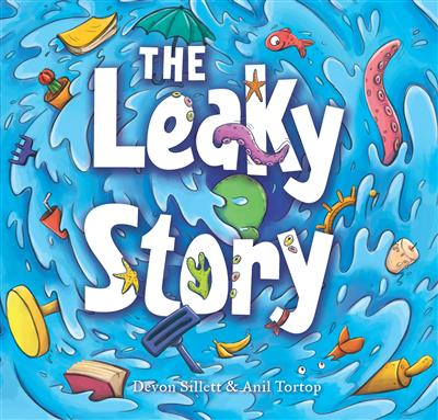 The Leaky Story: A fun-filled adventure into the power of the imagination and the magic of books!