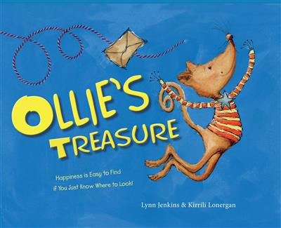 Ollie's Treasure: Happiness is Easy to Find if You Just Know Where to Look!