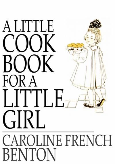 A Little Cook Book for a Little Girl