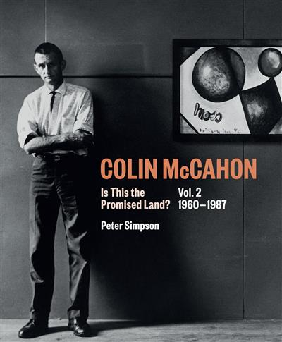 Colin McCahon: Is This the Promised Land? Vol.2 1960-1987