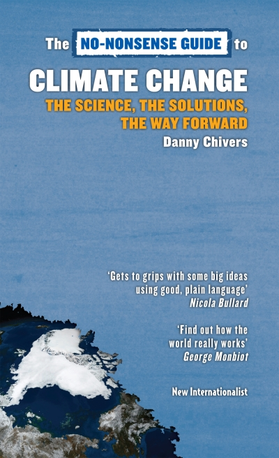 The No-Nonsense Guide to Climate Change: The Science, the Solutions, the Way Forward