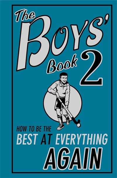 The Boys' Book 2: How to Be the Best at Everything Again