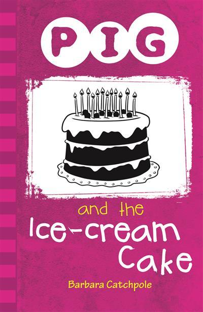 Pig and the Ice-Cream Cake (ebook)