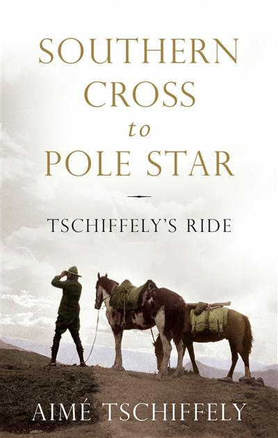 Southern Cross to Pole Star: Tschiffely's Ride