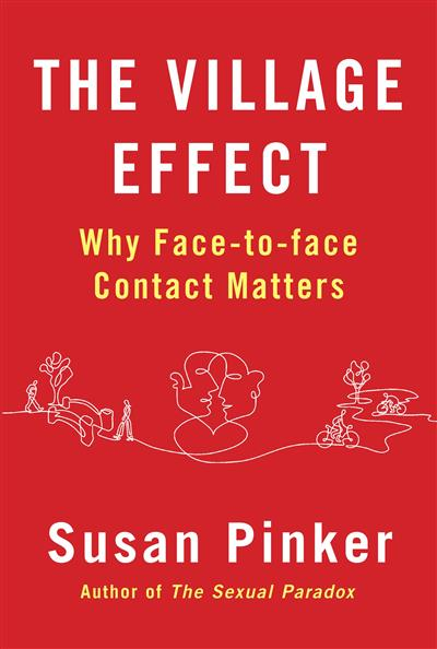 The Village Effect: Why Face-to-face Contact Matters