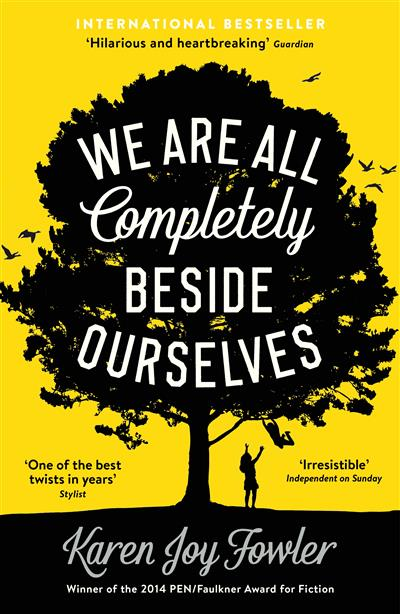We Are All Completely Beside Ourselves: Shortlisted for the Booker Prize