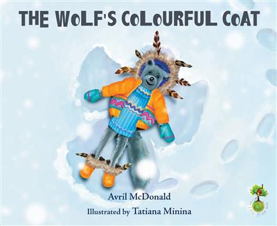 The Wolf's Colourful Coat: (Feel Brave Series)