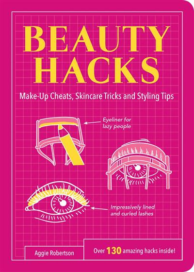 Beauty Hacks: Make-Up Cheats, Skincare Tricks and Styling Tips