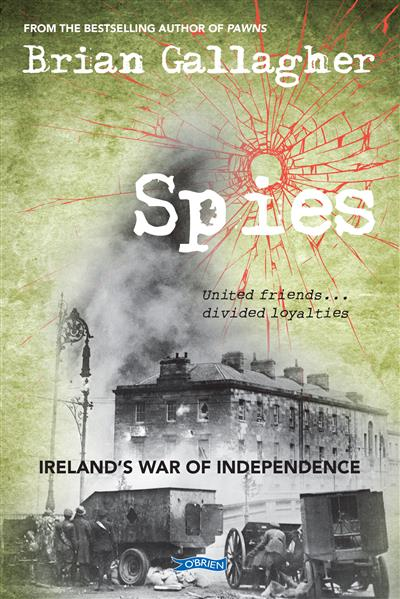 Spies irelands war of independence united friends divided spies irelands war of independence united friends divided loyalties fandeluxe Images
