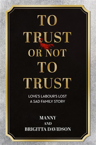 To Trust or Not To Trust - Love's Labours Lost. A Sad Family Story