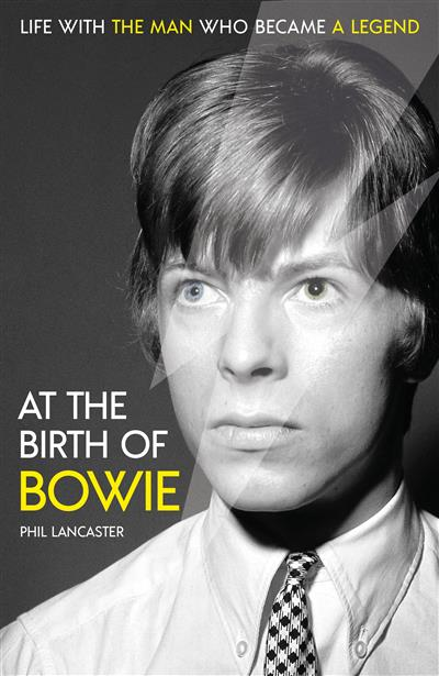At the Birth of Bowie - Life with the man who became a legend