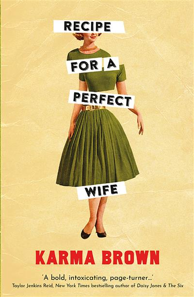 Recipe for a Perfect Wife: Featured in The New York Times, The Globe and Mail, and the Toronto Star