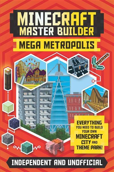 Minecraft Master Builder: Mega Metropolis: Build your own Minecraft city and theme park