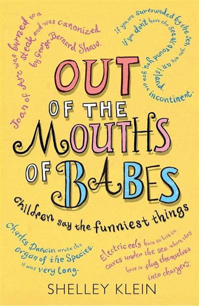 Out of the Mouths of Babes...: Children say the funniest things