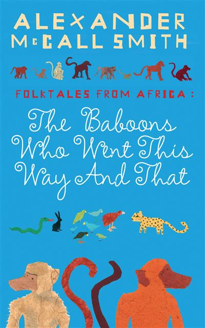 The Baboons Who Went This Way And That: Folktales From Africa: Folktales From Africa