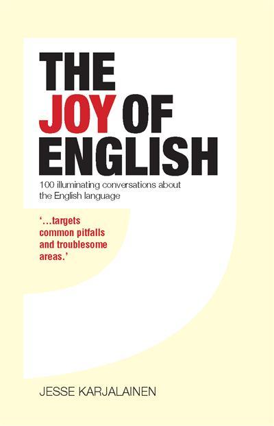The Joy of English: 100 illuminating conversations about the English language