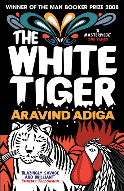 The White Tiger: WINNER OF THE MAN BOOKER PRIZE 2008