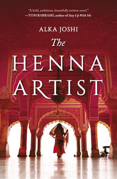 The Henna Artist: A REESE WITHERSPOON x HELLO SUNSHINE BOOK CLUB PICK