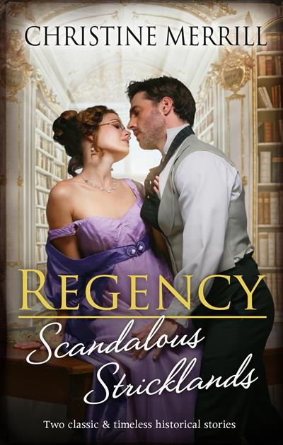 Regency Scandalous Stricklands/A Kiss Away from Scandal/How Not to Marry an Earl