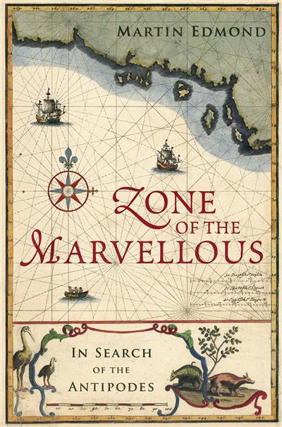 Zone of the Marvellous: In Search of the Antipodes